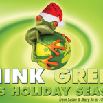 Happy Holidays and THINK GREEN!