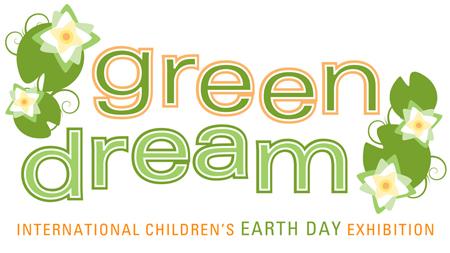 Green Dream - International Children's Earth Day Exhibition