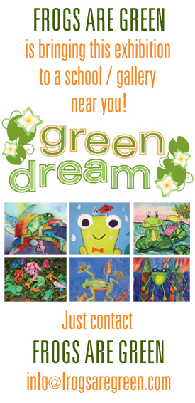 Green Dream - International Children's Earth Day Exhibition - Coming to a school/library/artspace near you!