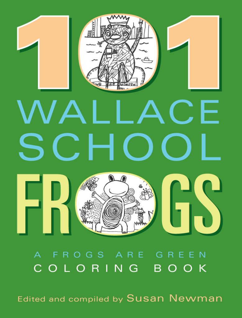 101 Wallace School Frogs - A Frogs Are Green Coloring Book